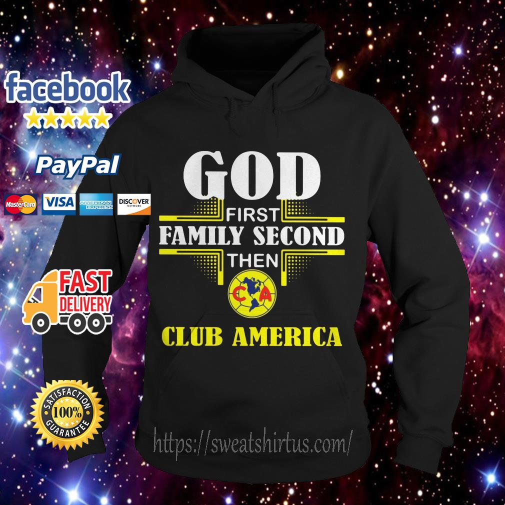 God first family second then club America Hoodie