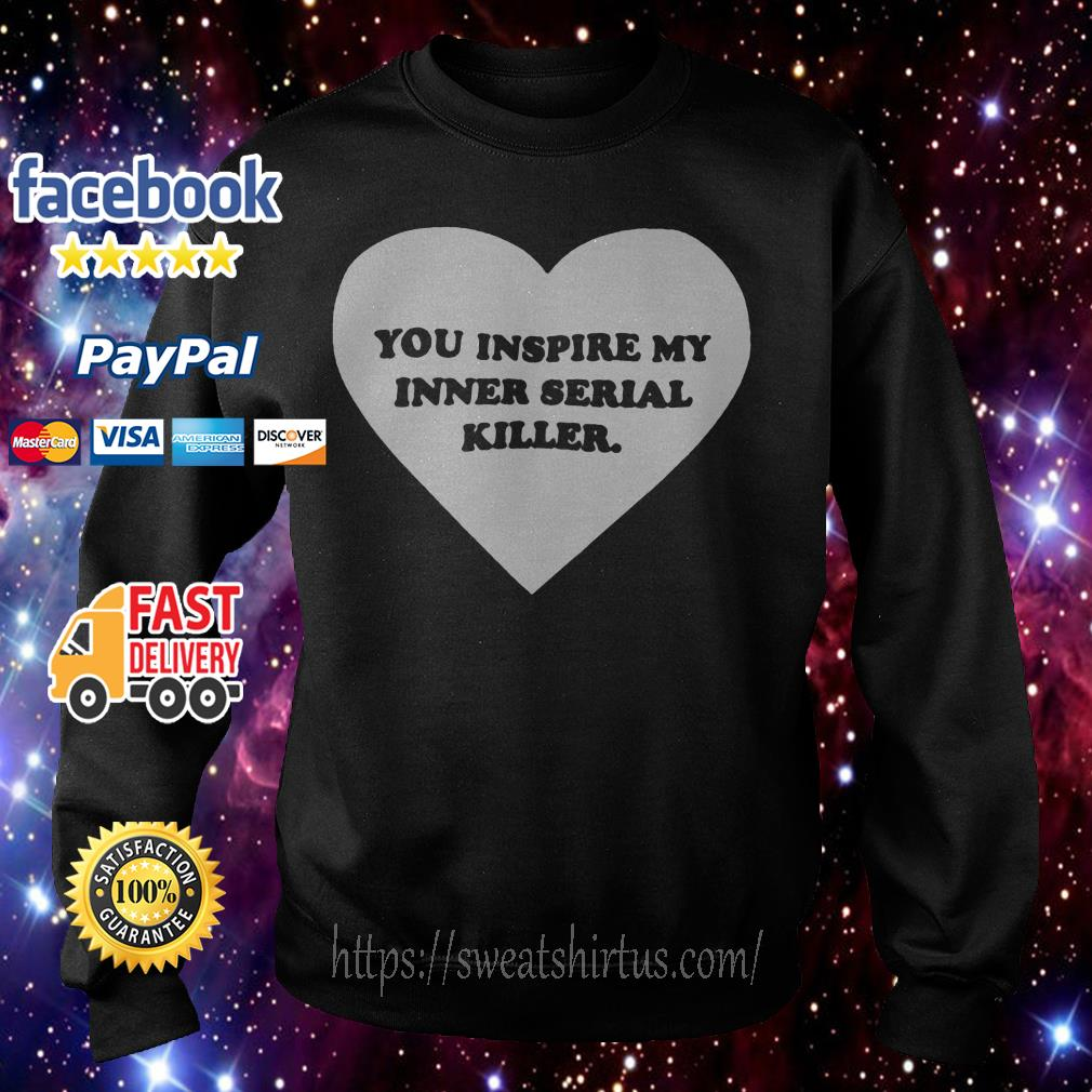 Heart you inspire my inner serial killer Sweater