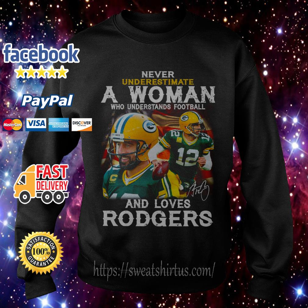 Never underestimate a woman who understands football and loves Rodgers Sweater