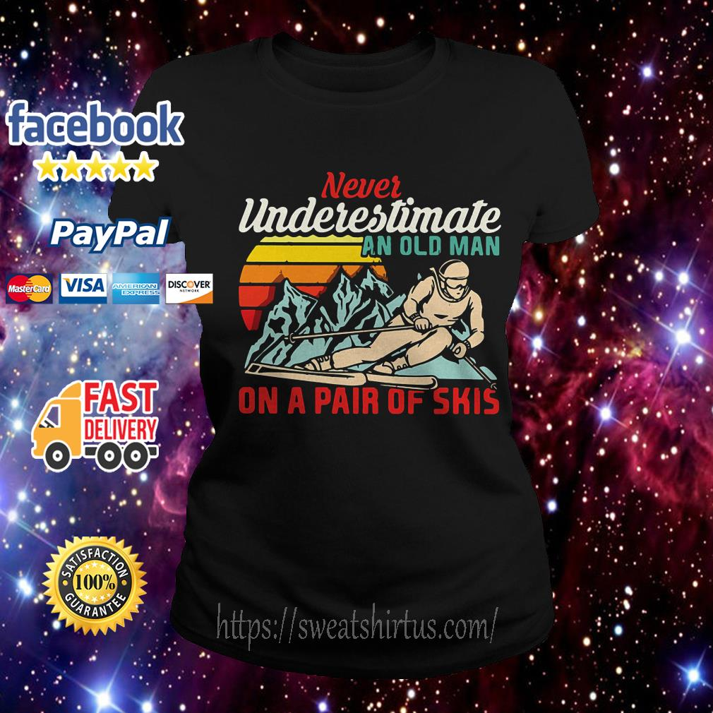 Never Underestimate an old man on a pair of Skis Ladies Tee