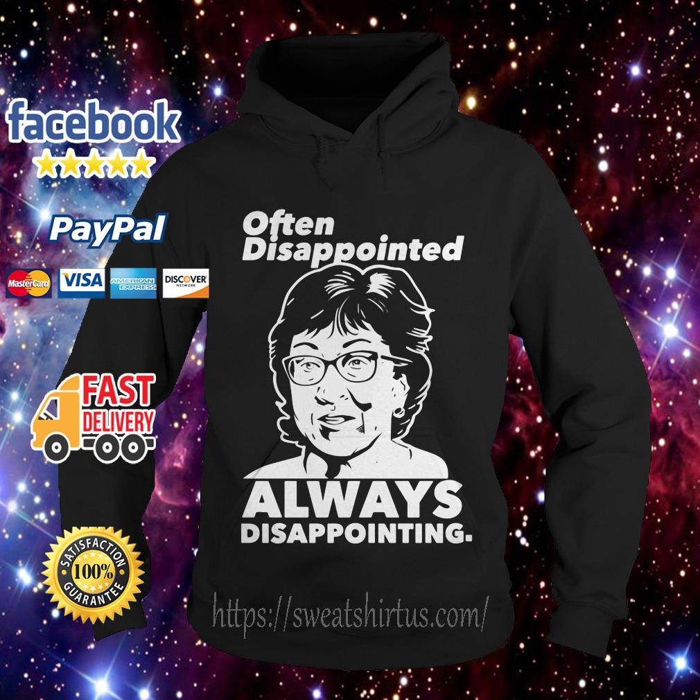 Often Disappointed always Disappointing Hoodie