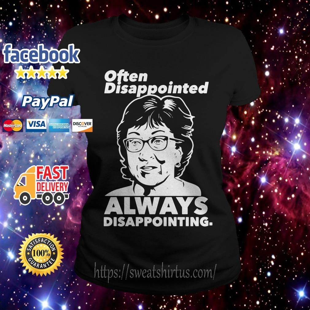 Often Disappointed always Disappointing Ladies Tee