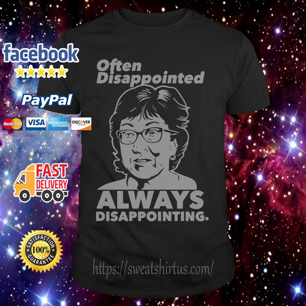 Often Disappointed always Disappointing shirt