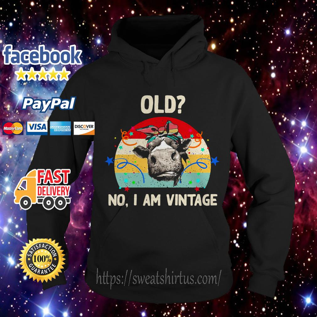 Old Cow no I am Vintage Hoodie