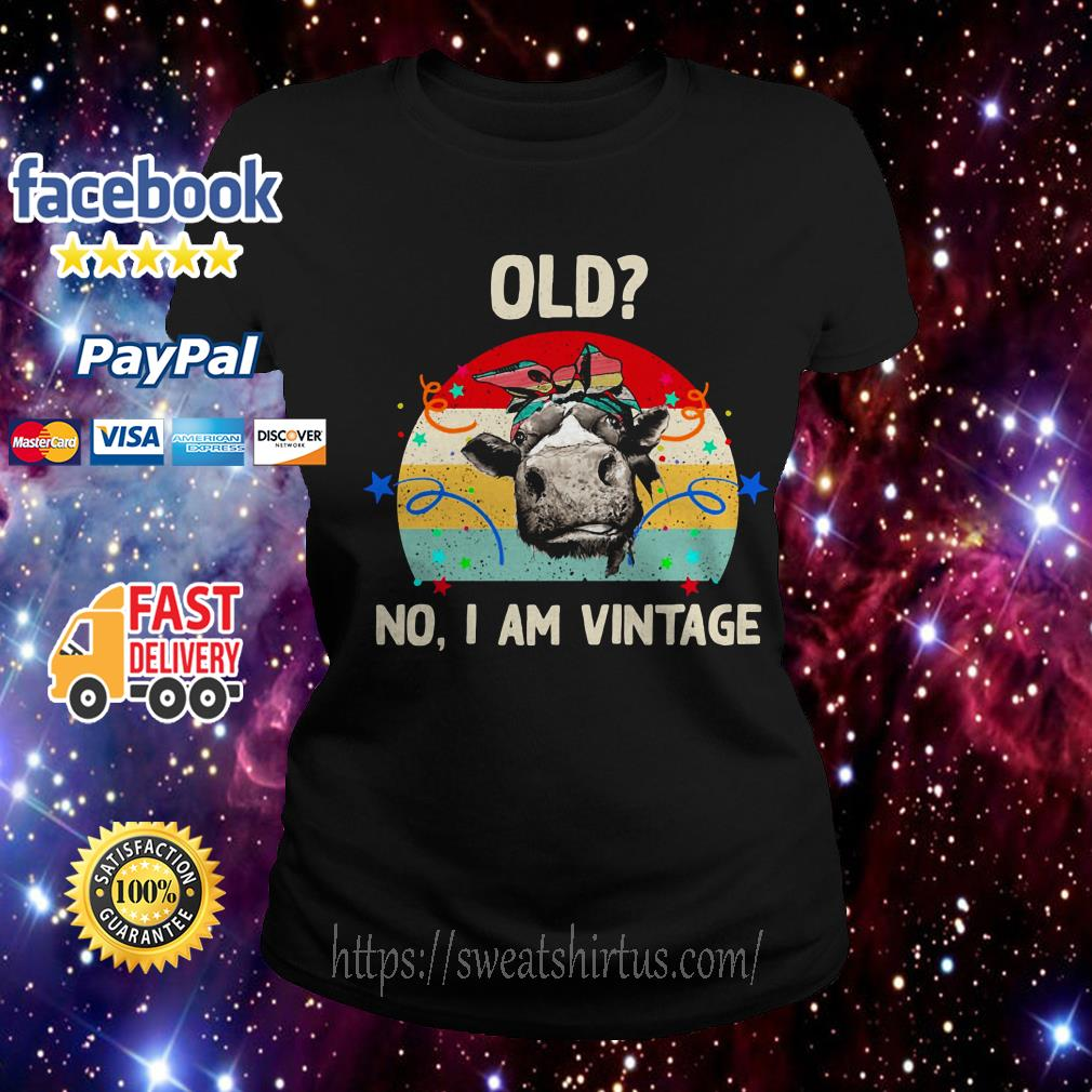Old Cow no I am Vintage Ladies Tee