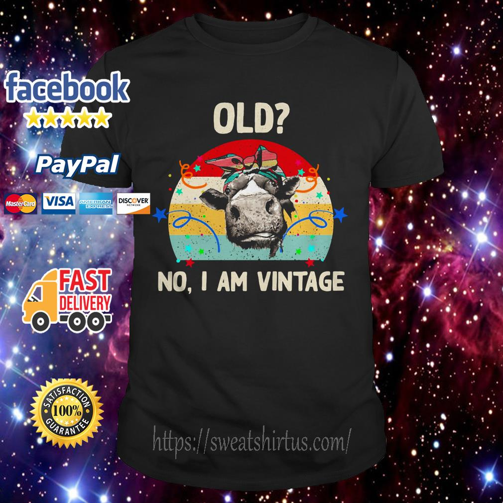 Old Cow no I am Vintage shirt