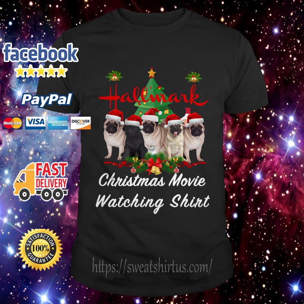 Pug dog Hallmark Christmas movie watching guys shirt