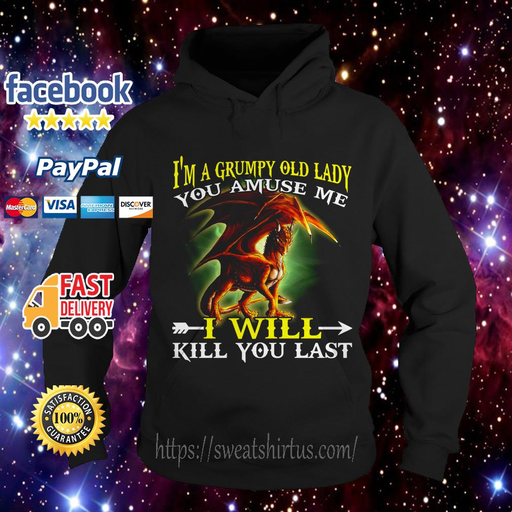 Red Dragon I'm a grumpy old lady you amuse me I will kill you last Hoodie