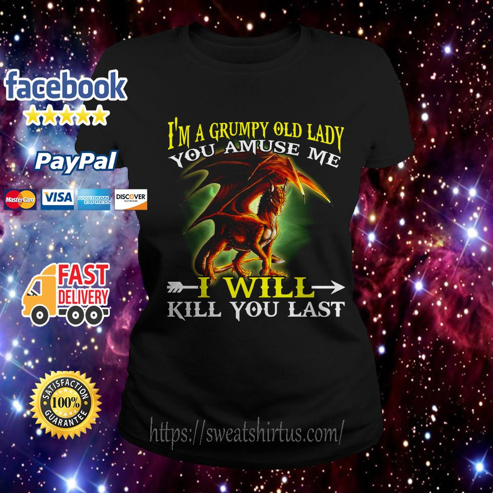 Red Dragon I'm a grumpy old lady you amuse me I will kill you last  Ladies Tee