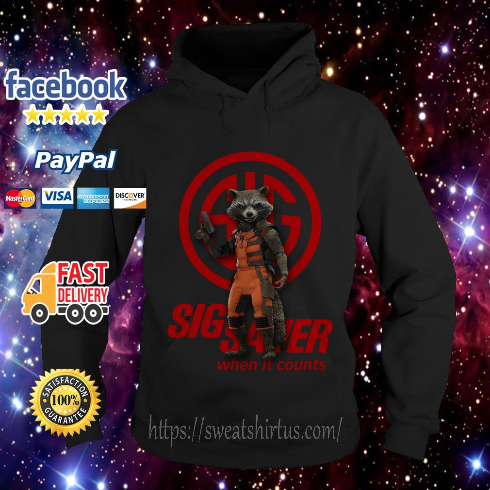Rocket Raccoon Sig Sauer when it counts Hoodie