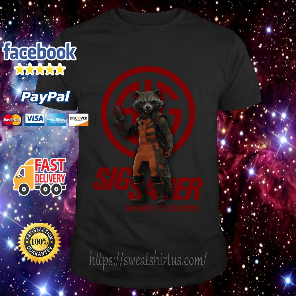 Rocket Raccoon Sig Sauer when it counts shirt