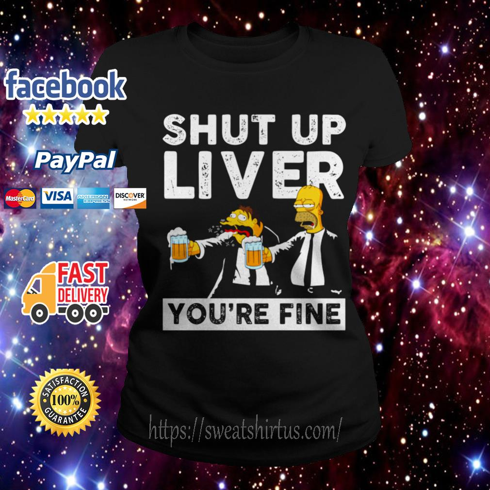 Simpson shut up liver you're fine Ladies Tee