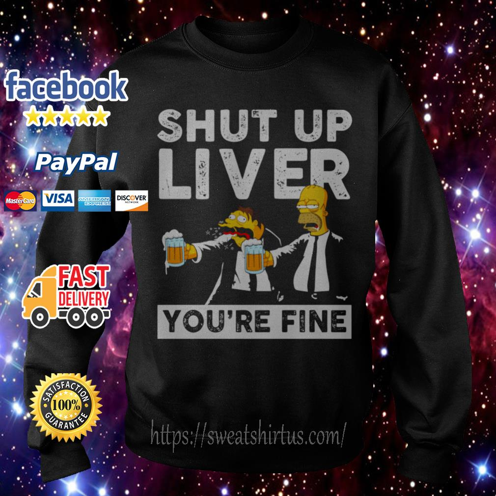 Simpson shut up liver you're fine Sweater