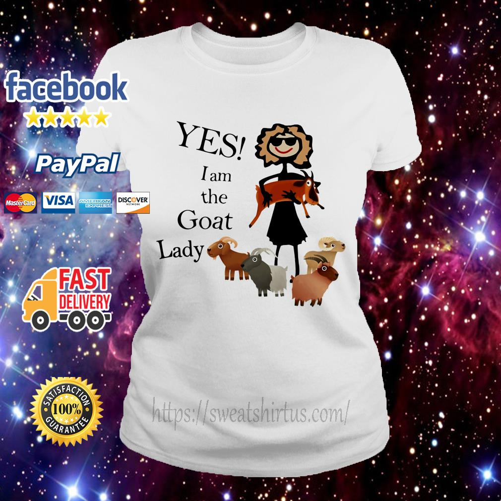 Yes I am the goat lady Ladies Tee