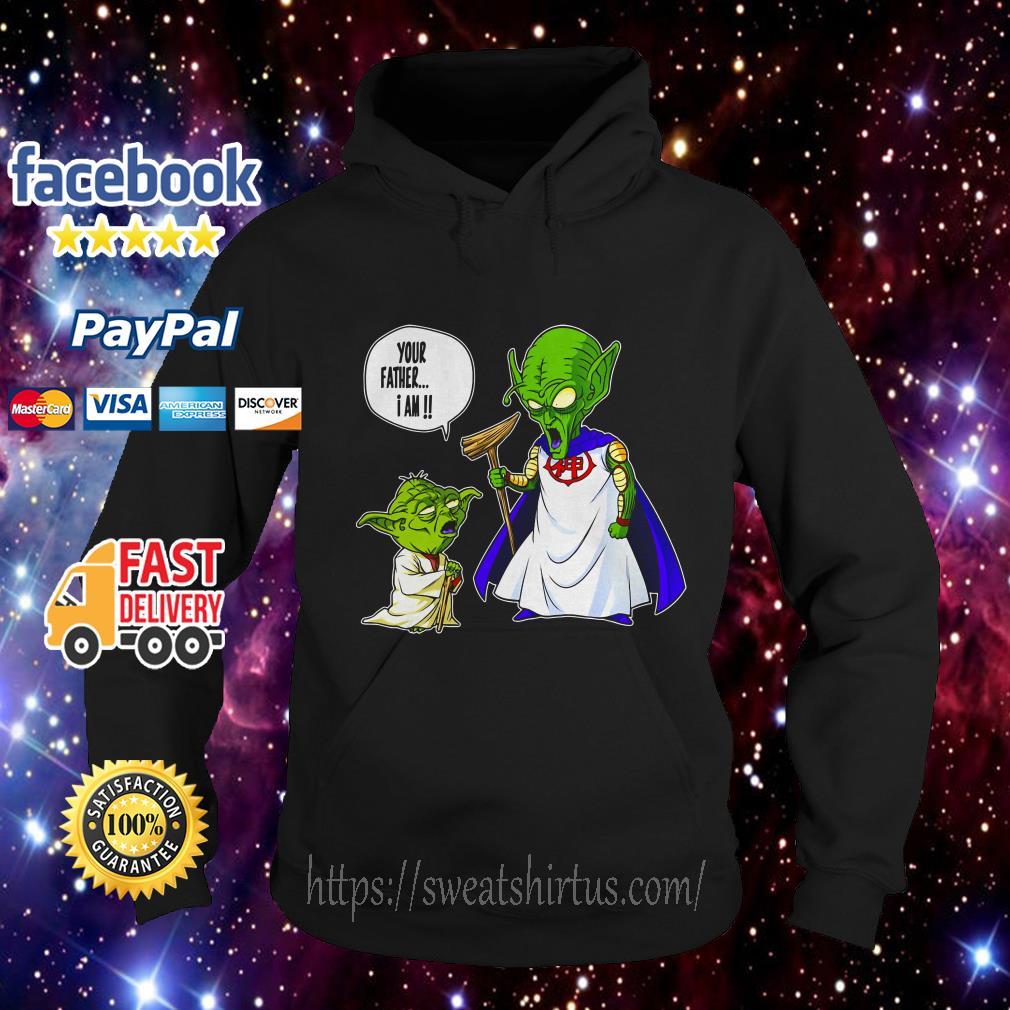 Yoda and Piccolo your father I am Hoodie