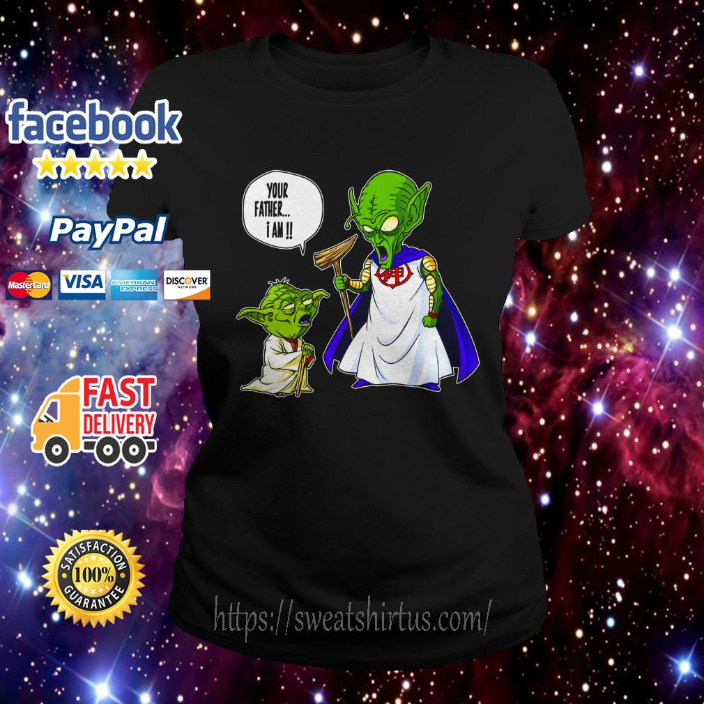 Yoda and Piccolo your father I am Ladies Tee
