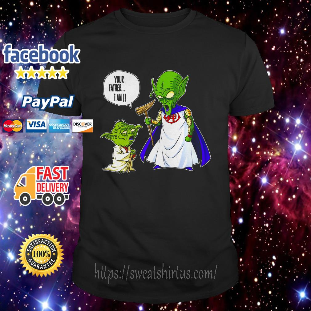 Yoda and Piccolo your father I am shirt