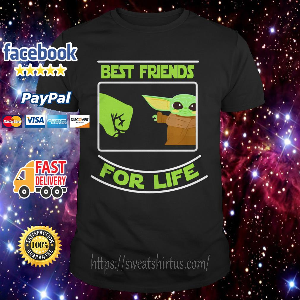 Baby Yoda best friends for life shirt