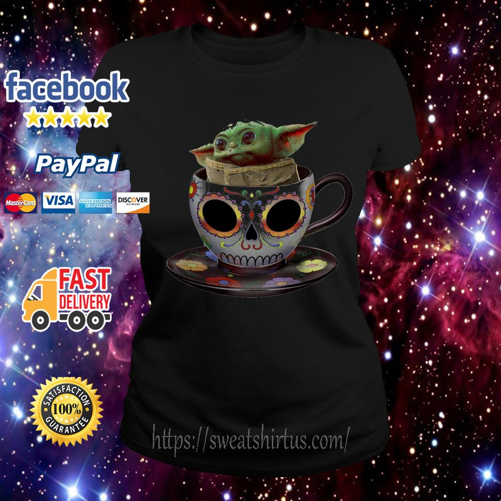 Baby Yoda sugar skull coffee cup Ladies Tee