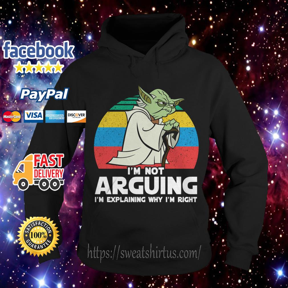 Yoda I'm not arguing I'm explaining why I'm right vintage Hoodie