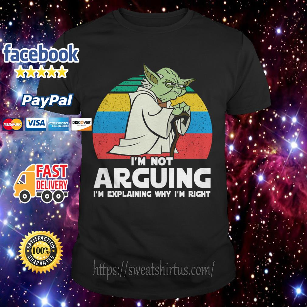 Yoda I'm not arguing I'm explaining why I'm right vintage shirt