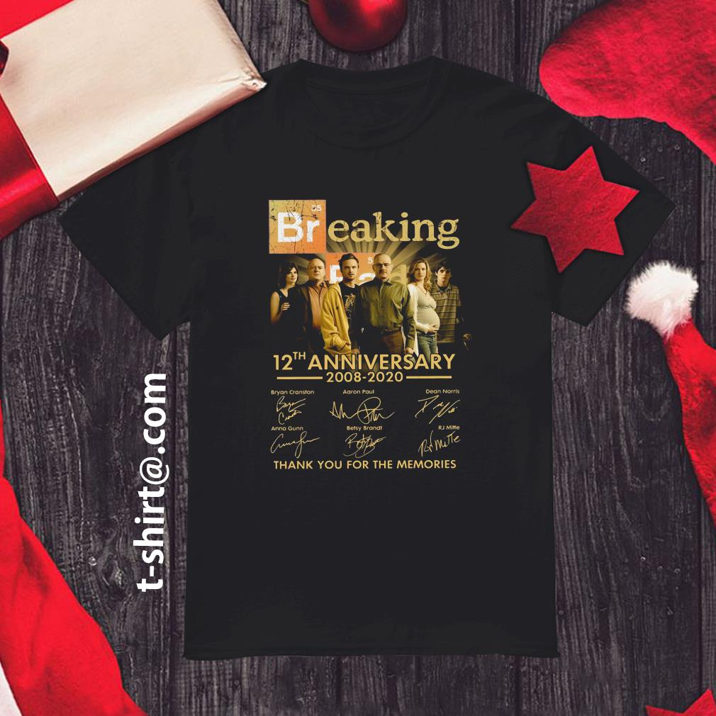 Breaking Bad 12th anniversary 2008-2020 thank you for the memories shirt