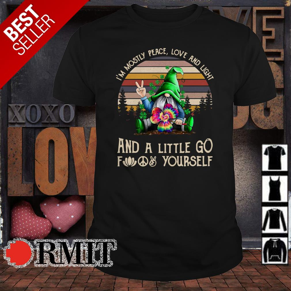 I'm Mostly Peace Love And Light and A Little go fuck yourself Gnome vintage shirt by Nicefrogtees