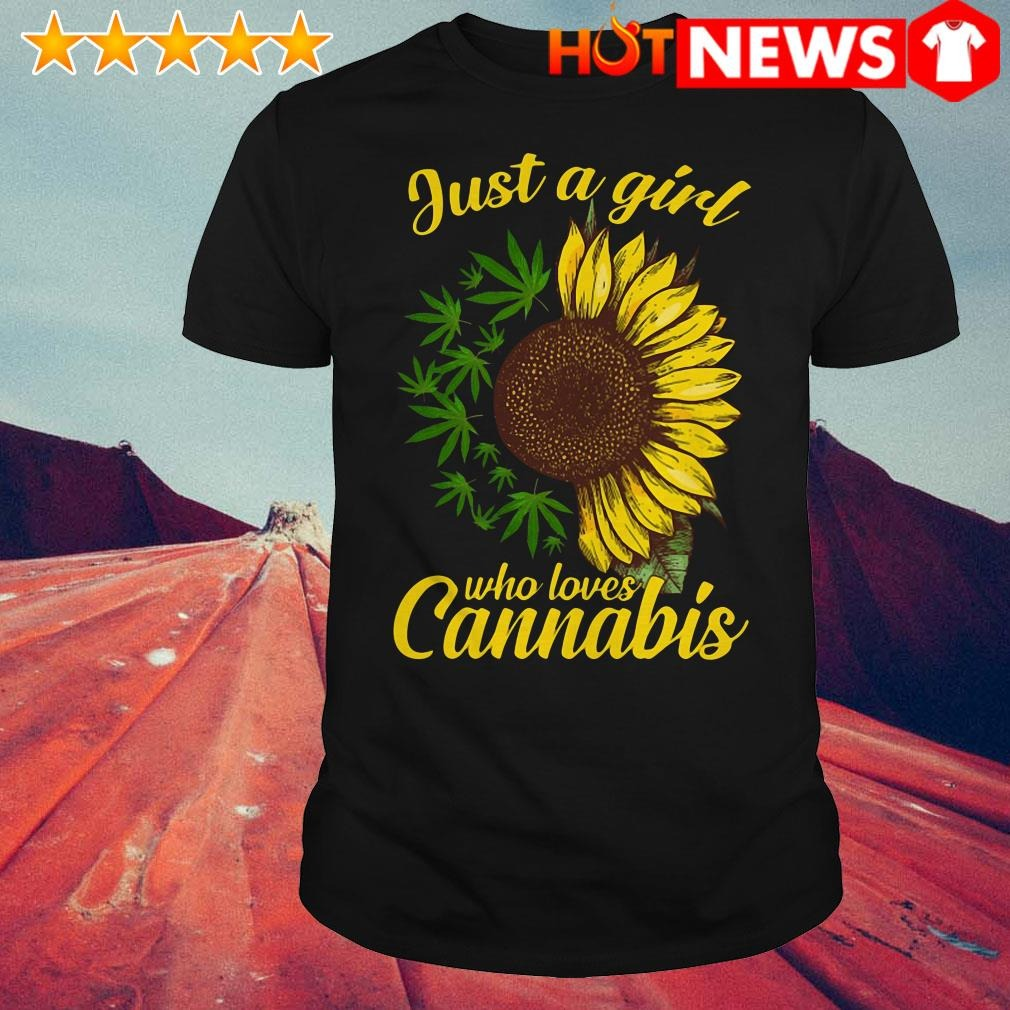 Sunflower just a girl who loves cannabis shirt