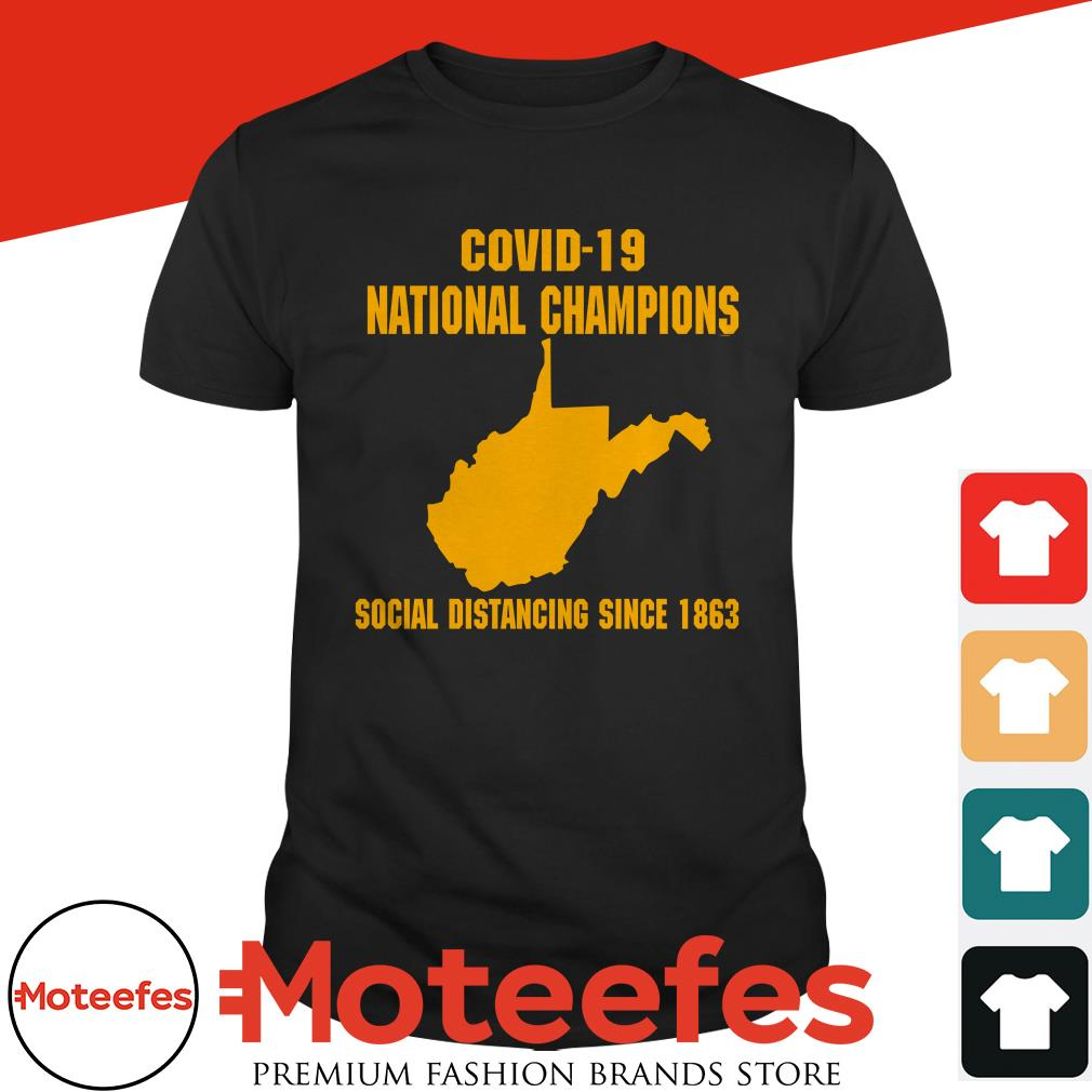 West Virginia Covid-19 National Champions social distancing since 1862 shirt