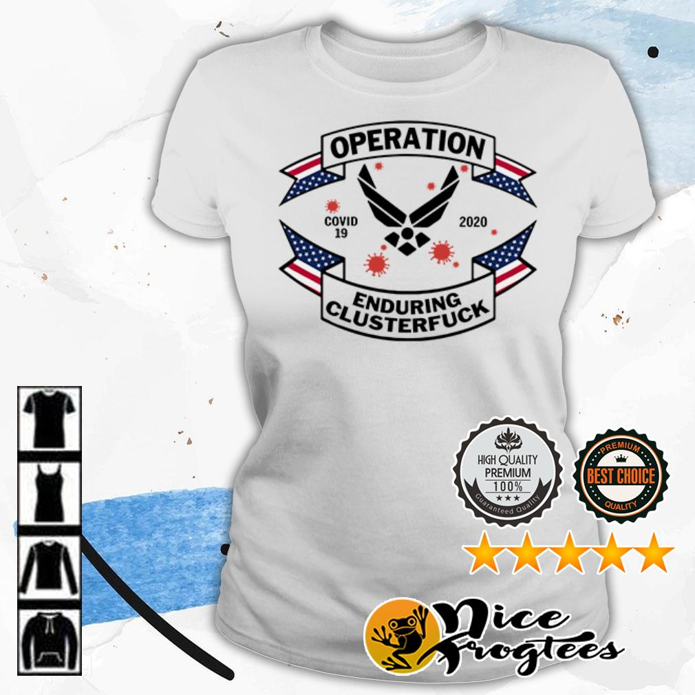Air Force Symbol operation COVID 19 2020 enduring clusterfuck shirt