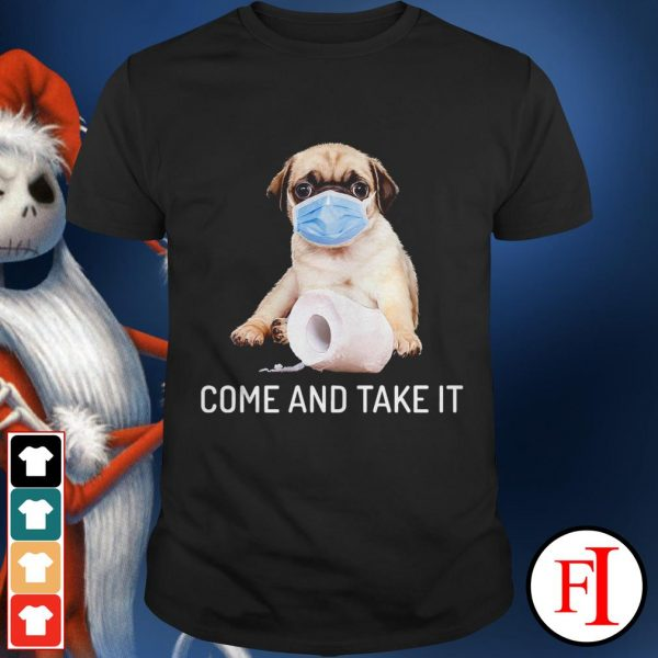 Best Bull dog face mask come and take it IF shirt