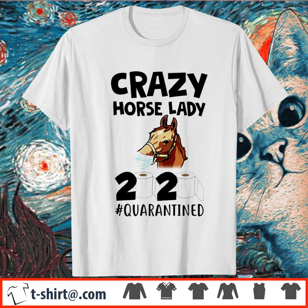 Crazy horse lady 2020 quarantined shirt