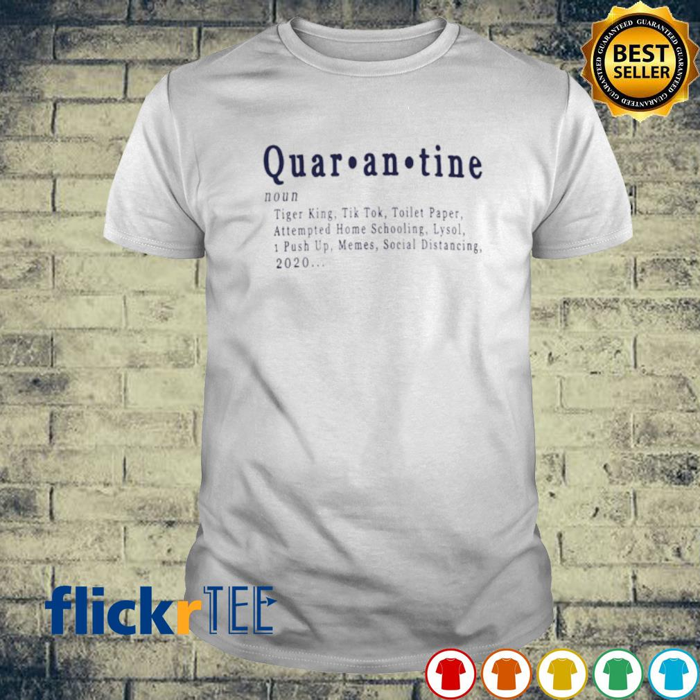 Quarantine definition meaning shirt