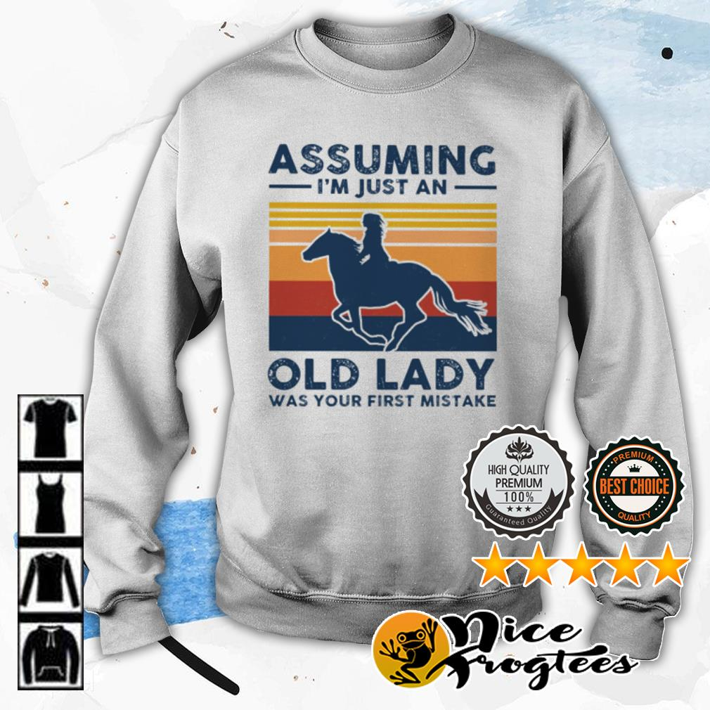 Ride A Horse assuming I'm just an old lady was your first mistake vintage shirt
