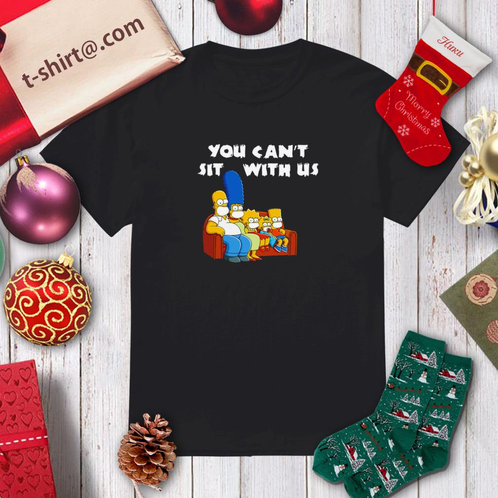 The Simpson you can't sit with us shirt