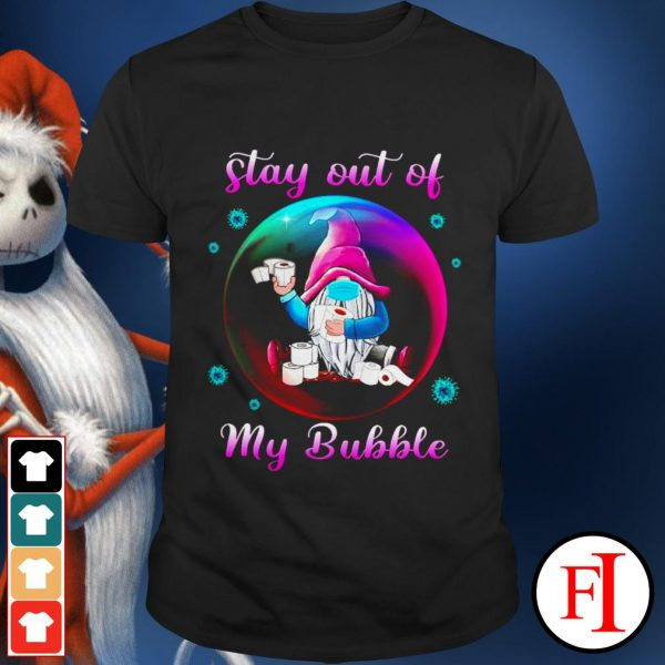 Stay out of my bubble Gnome face mask shirt