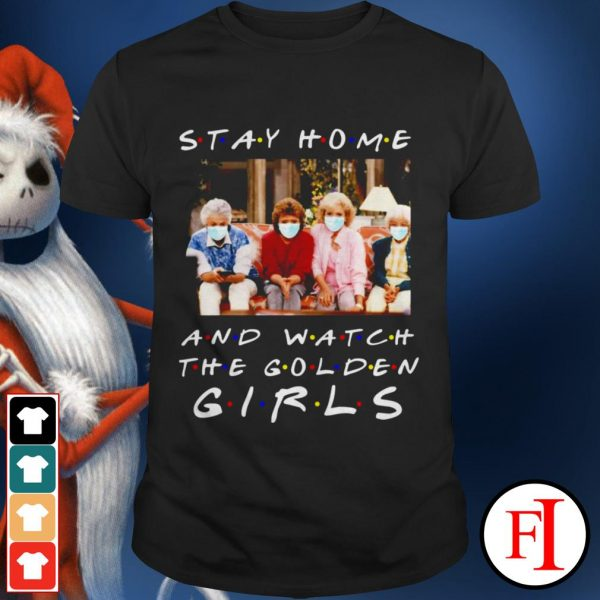 Stay home and watch The Golden Girls black shirt