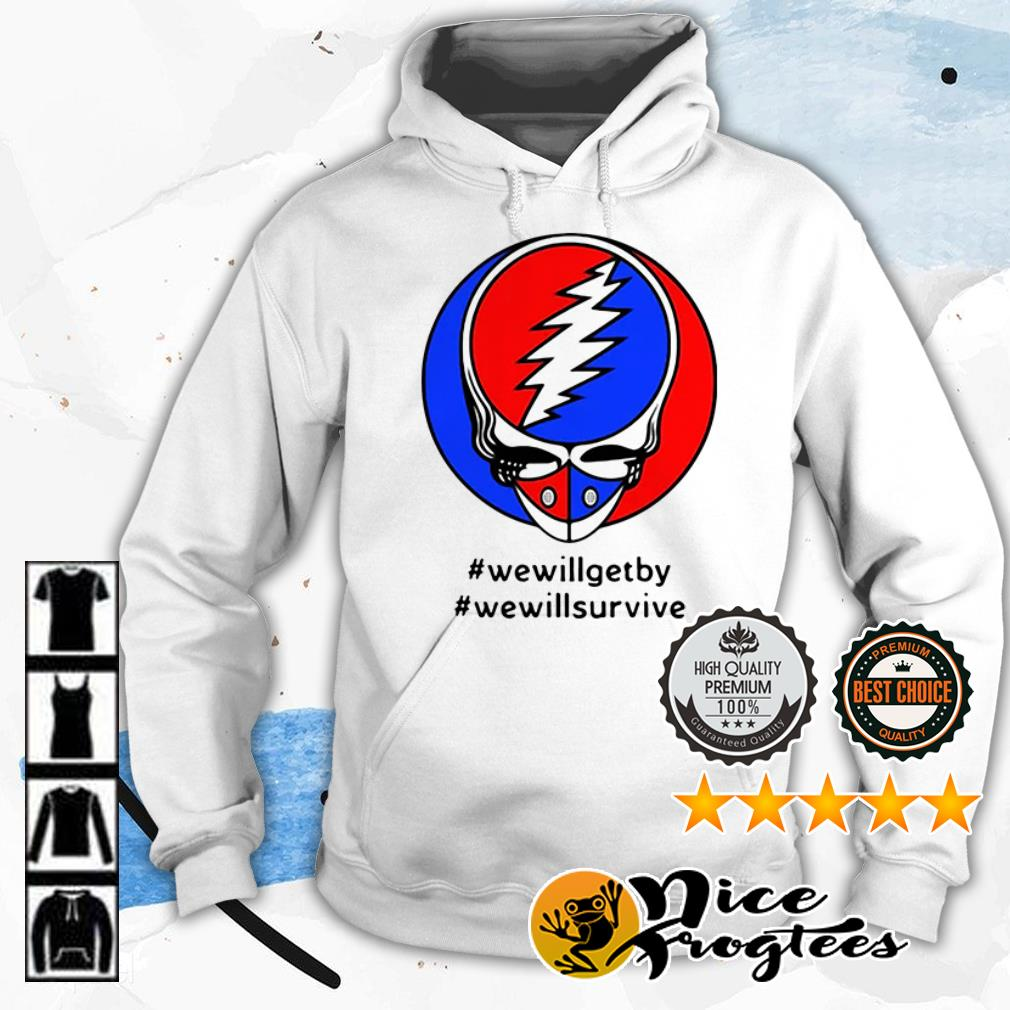 Steal Your Face #wewillgetby #wewillsurvivee shirt