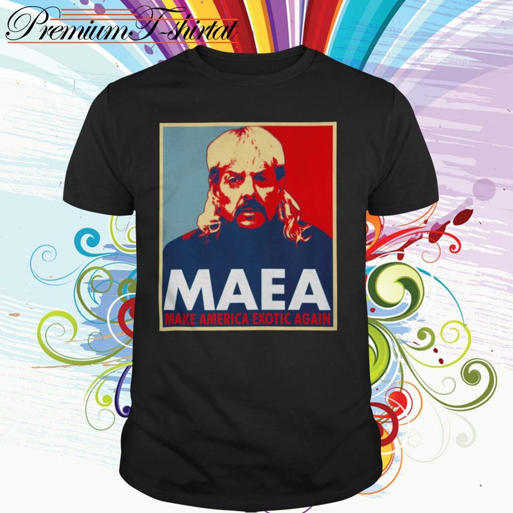 Tiger King Maea Make America Exotic again shirt