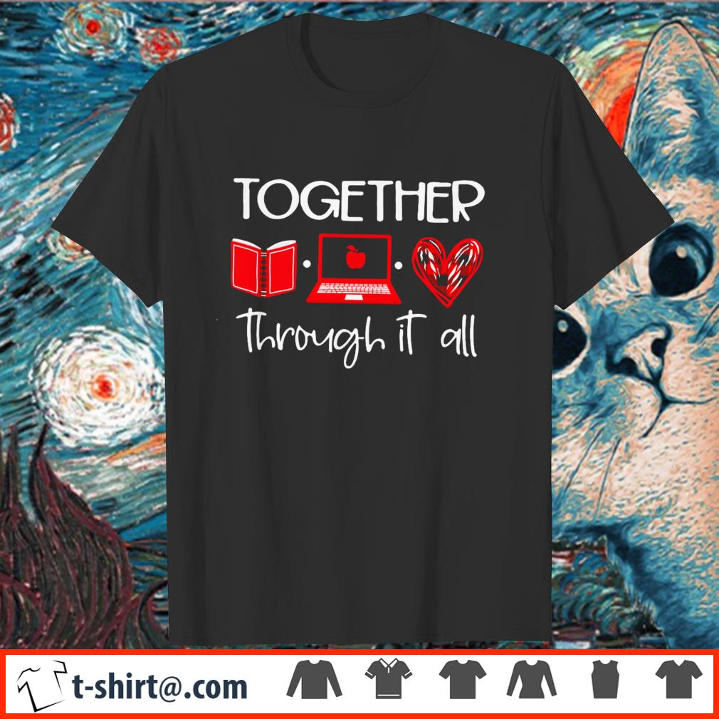 Together through it all book laptop and heart shirt