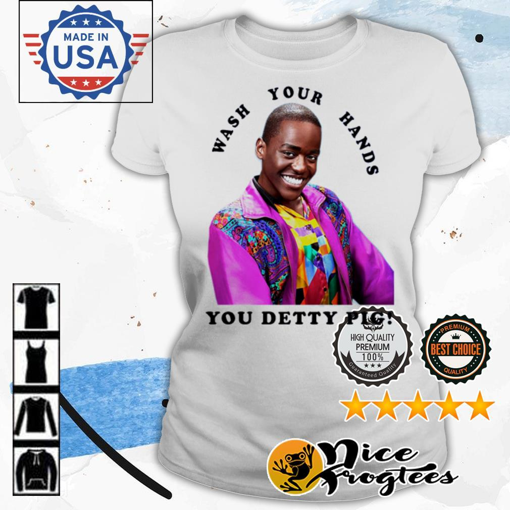Eric Effiong Wash your hands you detty pig shirt