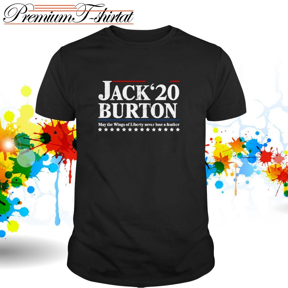 Jack Burton 2020 may the wings of liberty never lose a feather shirt
