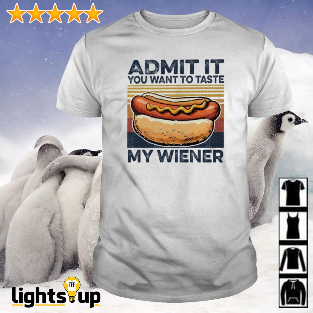 Vintage Hotdog admit it you want to taste my wiener shirt