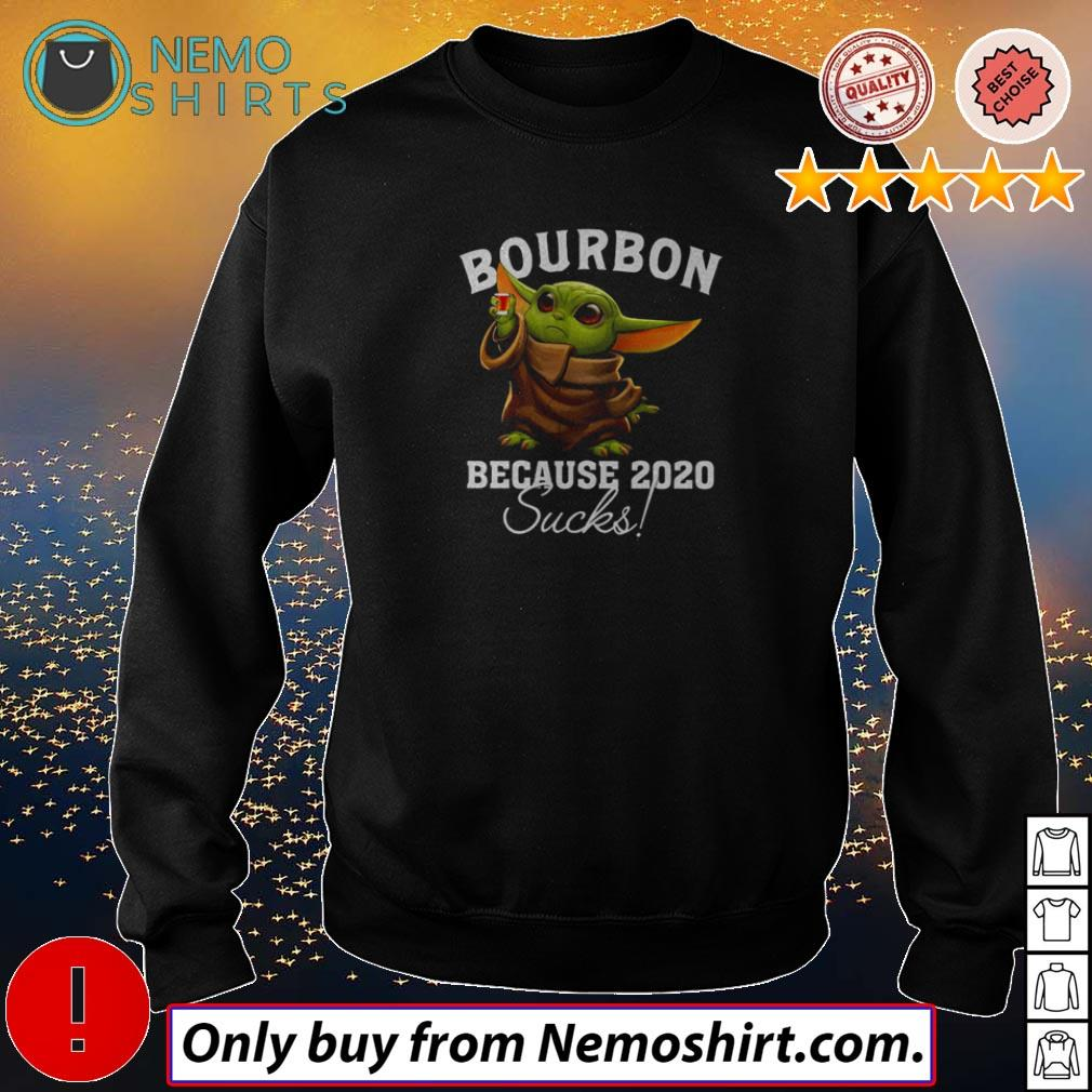 Top Baby Yoda bourbon because 2020 sucks shirt
