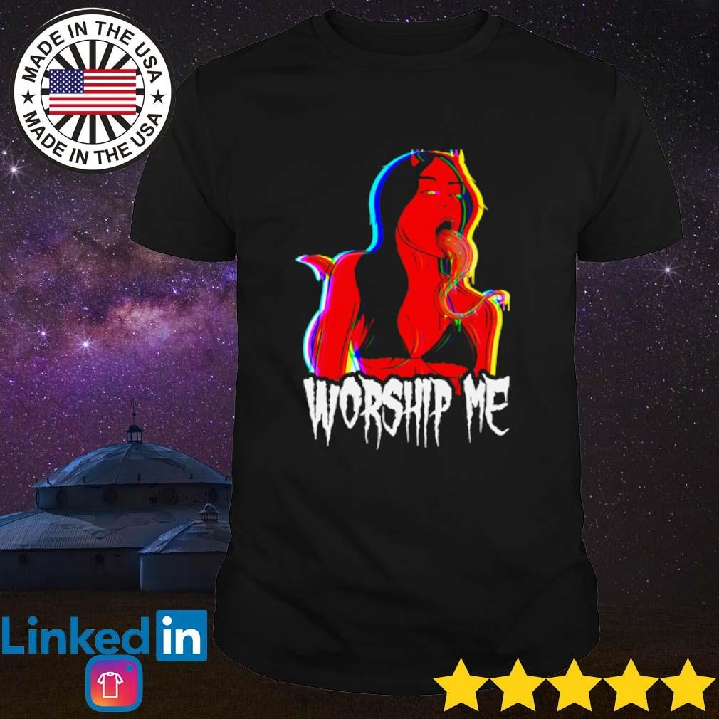 Girl devil Worship Me shirt