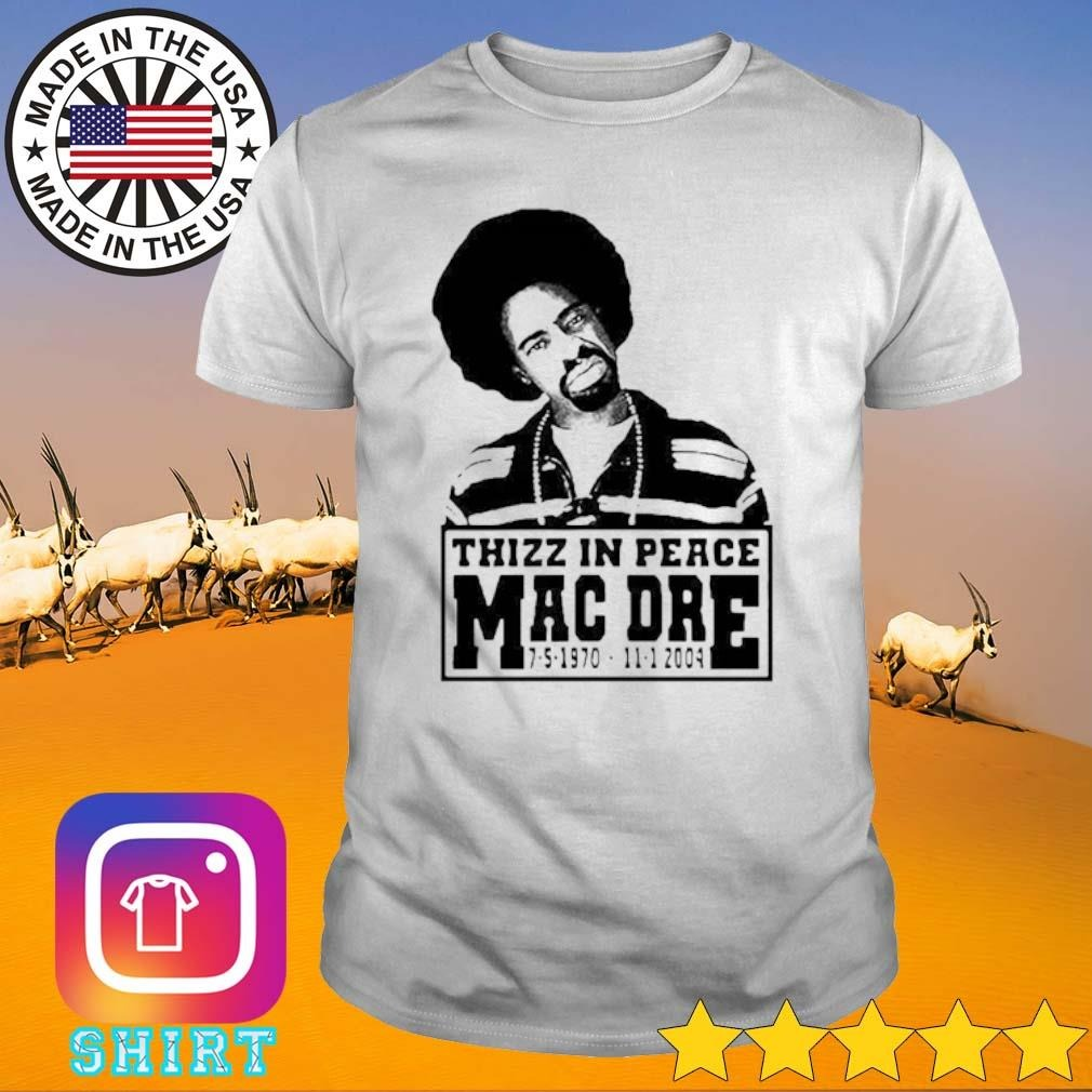 Thizz in peace Mac Dre shirt