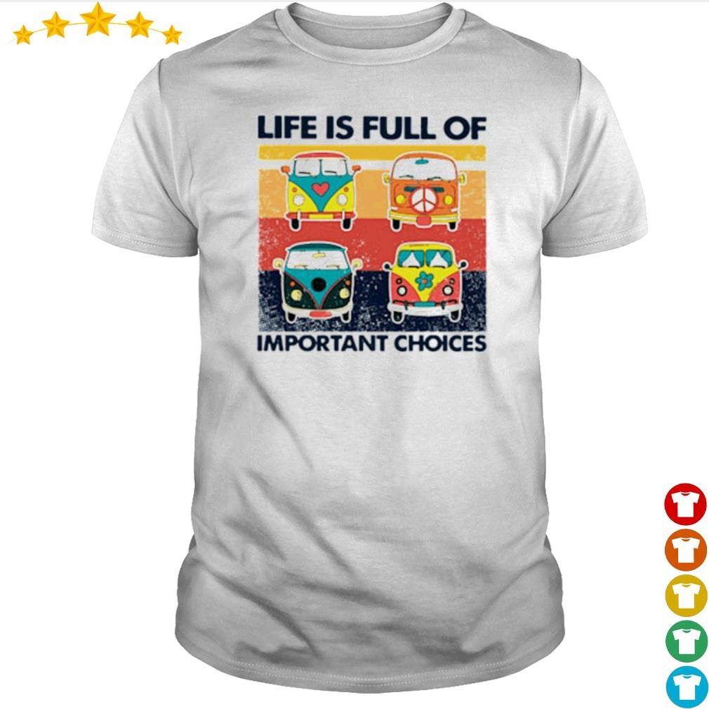 Vintage Hippie Bus life is full of important choices shirt
