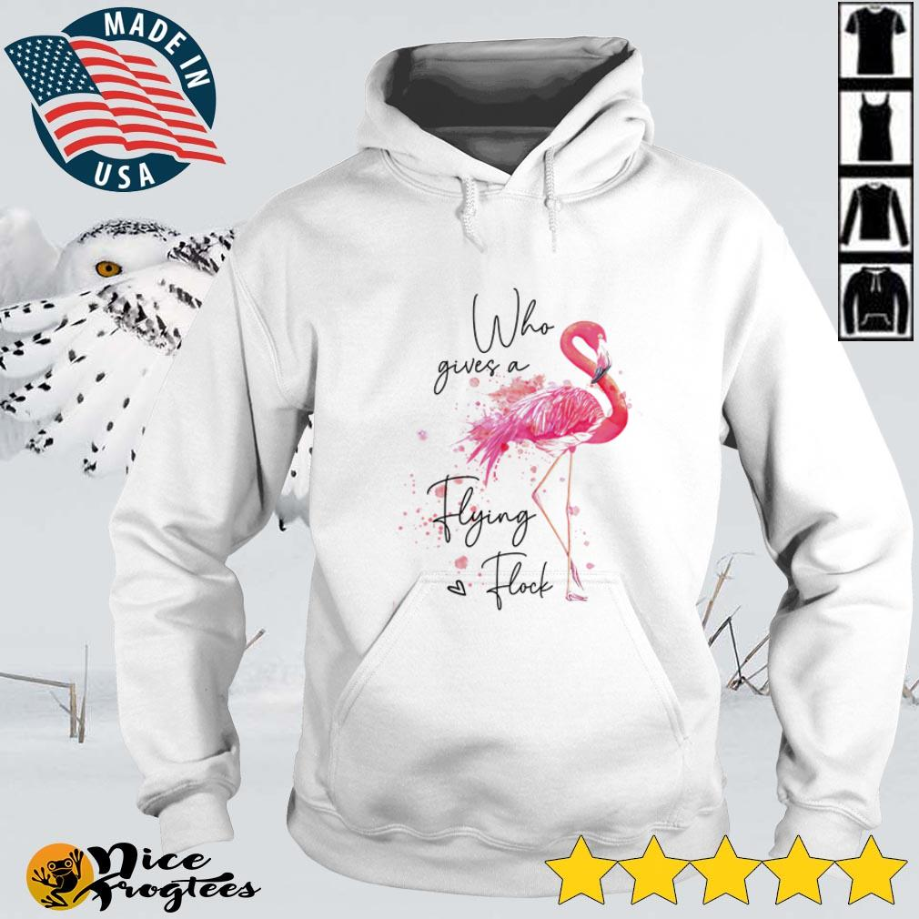 Flamingo who gives a flying flock shirt