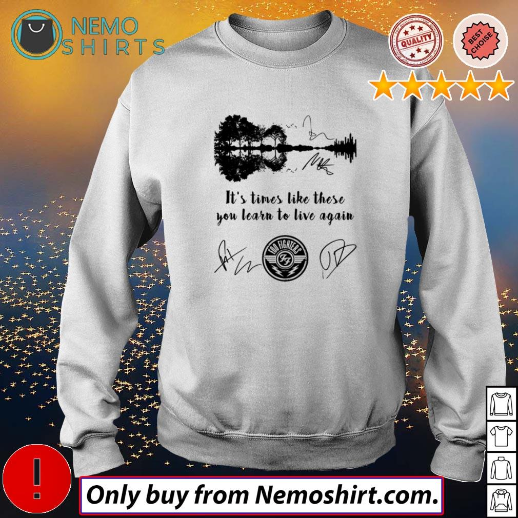 Top Guitar It's times like these you learn to live again shirt