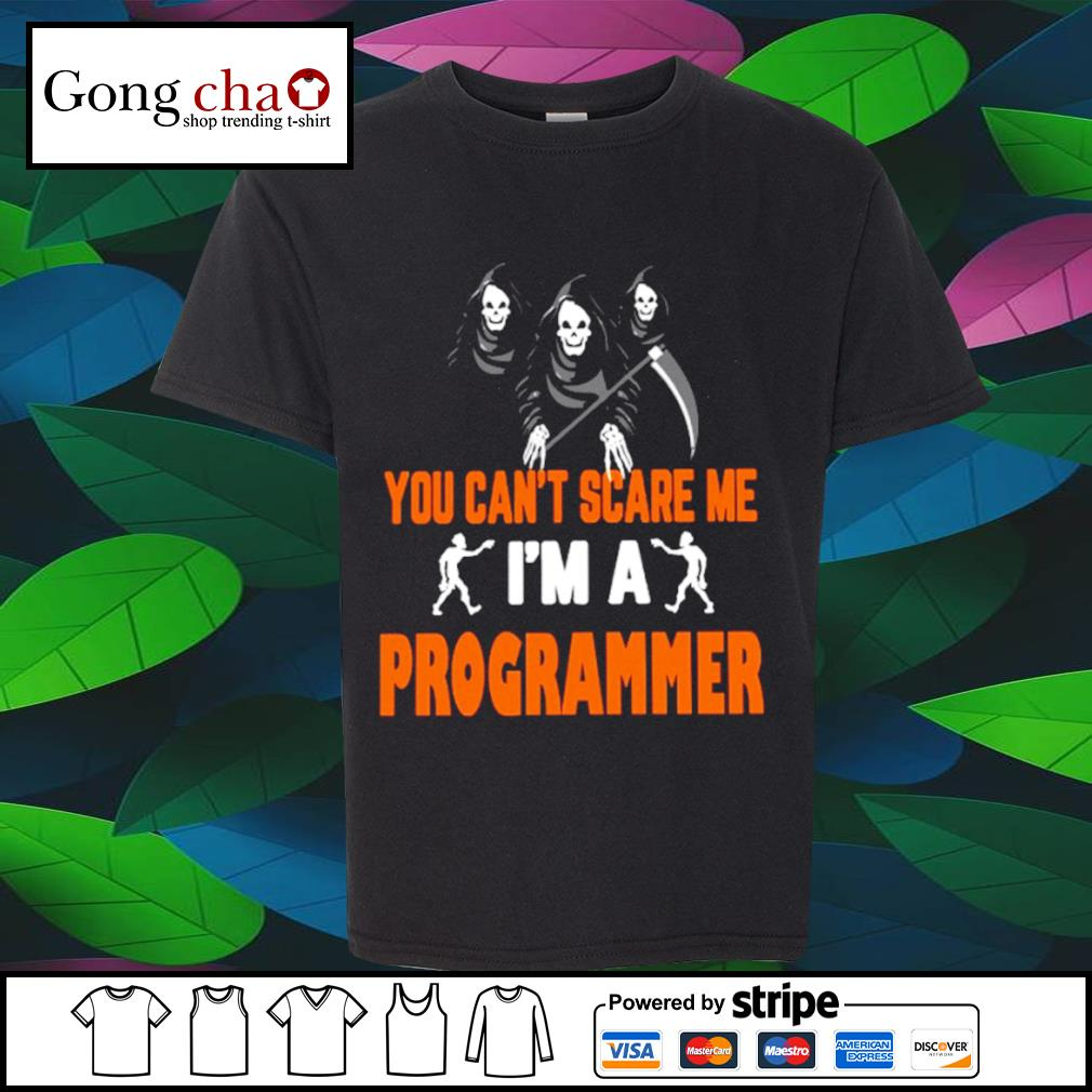 Halloween you can't scare me I'm a programmer shirt